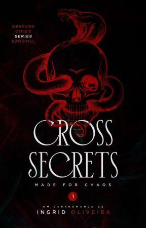 Cross Secrets - Made For Chaos 01  by AutoraIngrid