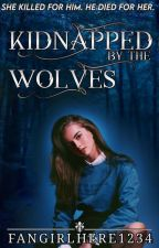 Kidnapped by the Wolves (Madison Joshi and the Wolves series- Book 1) by FangirlHere1234