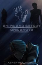 Snips and Skyguy One Shots by ashskywalker66
