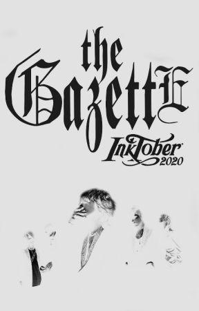 the GazettE INKTOBER 2020 by oximorondistopico