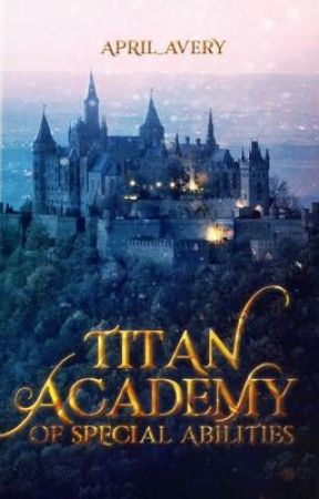 Titan Academy of Special Abilities by april_avery