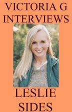 Victoria G Interviews Leslie Sides by HelloVictoriaG