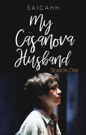 My Casanova Husband (Season One) by Saicahh