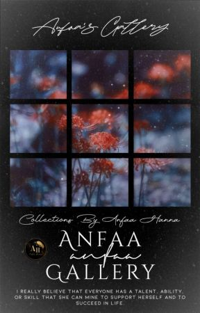 Anfaa's Gallery™ [Close Forever] by AnfaaHanna