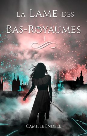 La Lame des Bas-Royaumes / 1 by CamilleEndell