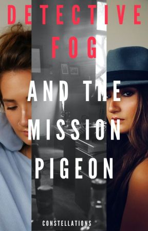 Detective Fog and the Mission Pigeon by EscritoraMia