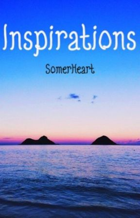 Inspirations by SomerHeart