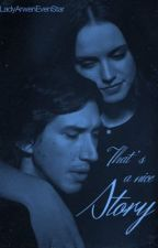 That's A Nice Story (Reylo Thriller AU)  by LadyArwenEvenStar