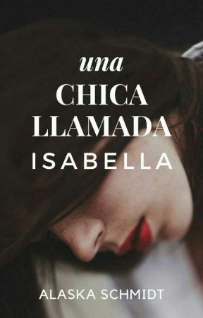 Una Chica Llamada Isabella. © by Alaska_Schmidt_