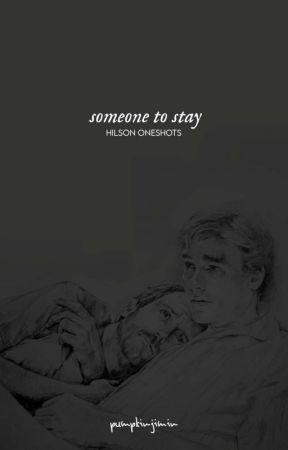 someone to stay ; hilson oneshots by pumpkinjimin