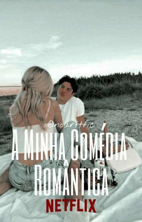 🔭 ⸽ A Minha Comédia Romântica ⁿᵒᵃʳᵗ ✓ by noarttfic