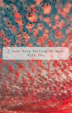 I Cant Help Falling In Love With You {L.S} by sweetestcreature2128