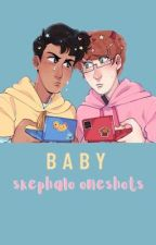 baby ♡ skephalo one-shots by thechoosenoness