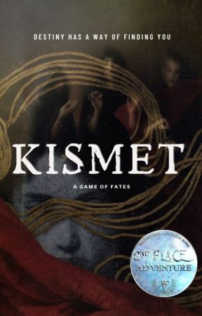 Kismet: A Game of Fates by thenextwonderwoman