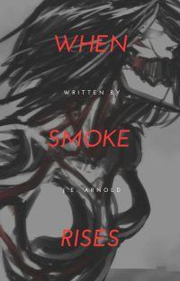 When Smoke Rises~ AOT OC cover