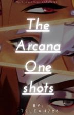 The Arcana  Oneshots  by LunaticLee728