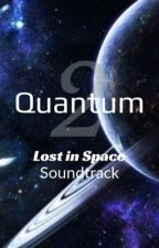 Quantum 2: Lost In Space Soundtrack by INFERNOTrident