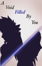 A Void Filled By You  by hatake_o