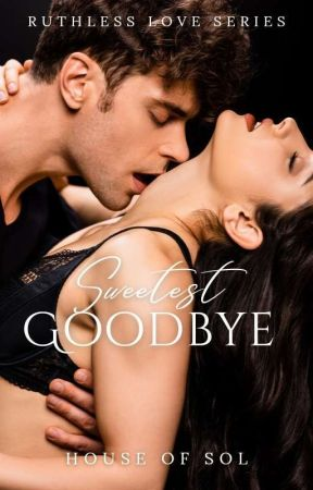 Sweetest Goodbye (Sweetest Trilogy #2) by vanalope_sears