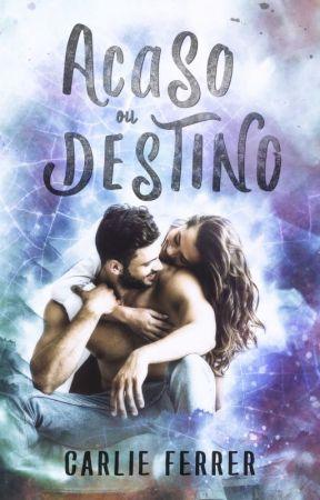 Acaso ou destino by Carlie_Ferrer