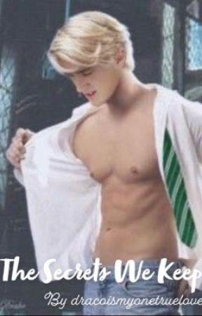 The Secrets We Keep (Draco x Reader) by dracoismyonetruelove