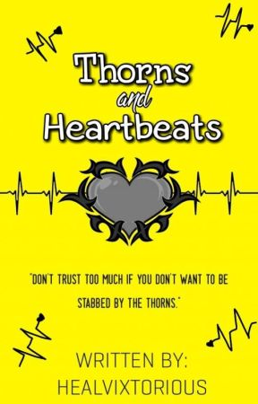 Thorns And Heartbeats[Book 2] by healvixtorious