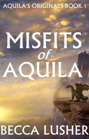 Misfits of Aquila (Aquila's Originals 1) by starlightmagpie