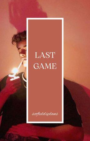 last game [357•2] by scofieldsplans