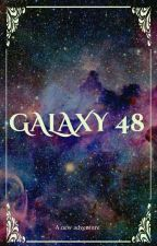 Galaxy 48 << A Survival Show >> by LY_ent