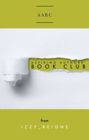 Aspiring Authors' Book Club (AABC) {ACTIVE} by Izzy_Reigne