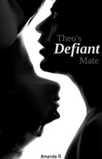 Theo's Defiant Mate (18+) cover