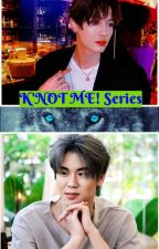 K'NOT ME! Series (WinTeam) [COMPLETED] by ang3l_n_d3vil