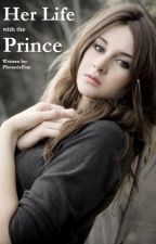 Her Life with the Prince (Completed) by PhoenixEun