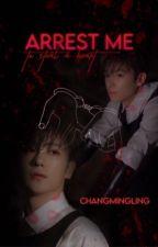 arrest me (lee hyunjae) by changmingling
