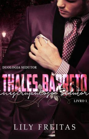 Degustação - Thales Barreto - Inescrupuloso Sedutor  by LilyFreitas04
