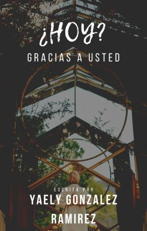 Gracias a usted¿Hoy? by YaelyGR