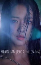 Reborn (Kim Jisoo x Jenlichaeng) by The_black_hornet