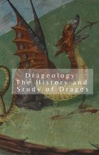 Drageology: The History and Study of Drages by MoyaWalsh