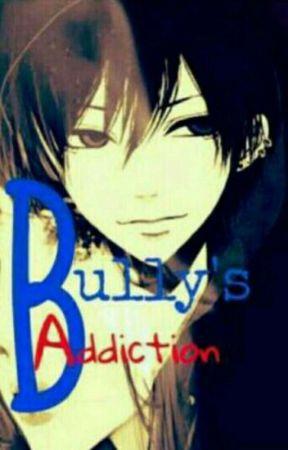 The Bully's Addiction by _Sky_Lee_