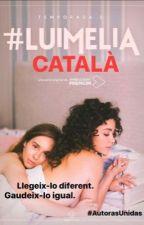 #LuimeliaDos (Català) per Luimelia_FanFic