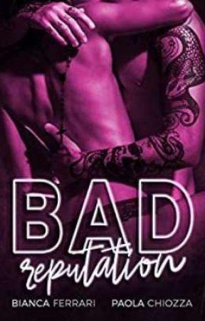 Bad Reputation - DEMO VERSION  by Bianca__Ferrari