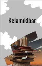WattpadPoetryTR tarafından yazılan Kelamkibar adlı hikaye