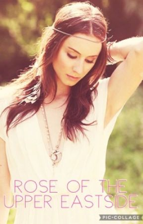 Rose Of the Upper East Side by TashaAmy1803