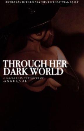 Through Her Dark World by -angel_val