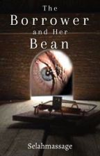 The Borrower and Her Bean (complete) by Selahmassage