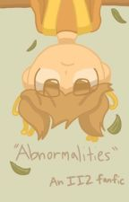 Abnormalities - an Inanimate Insanity 2 fanfiction by TammyDaArtist