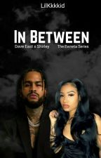 In Between|Dave East Story by LilKkkkid