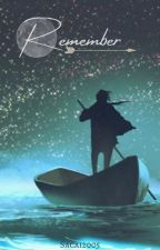 Remember (A Percy Jackson Fanfic) by Sacai2005