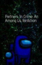 Partners In Crime: An Among Us Fanfiction by CanadaNaomi