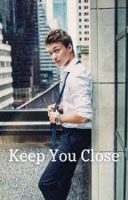 Keep You Close - HO by calliebode